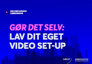 Gør det selv: Lav dit eget video set-up